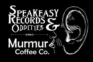 Speakeasy Records & Oddities | Murmur Coffee Co.